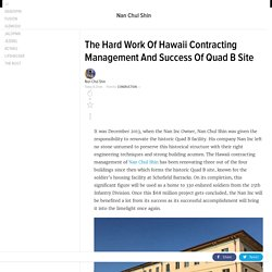 The Hard Work Of Hawaii Contracting Management And Success Of Quad B Site