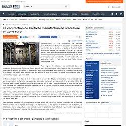 La contraction de l'activité manufacturière s'accélère en zone euro