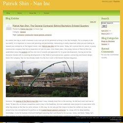 Patrick Shin - Nan Inc - Patrick Nan Shin The General Contractor Behind Bachelors Enlisted Quarters.4 20 2017