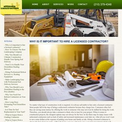 Why is it important to hire a licensed contractor?
