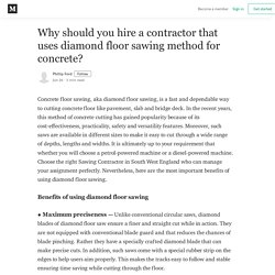 Benefits of hiring diamond floor sawing contractor