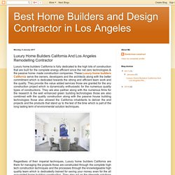Best Home Builders and Design Contractor in Los Angeles: Luxury Home Builders California And Los Angeles Remodelling Contractor