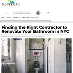 Finding the Right Contractor to Renovate Your Bathroom in NYC » Houzz Mag