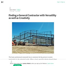 Finding a General Contractor with Versatility as well as Creativity – Medium