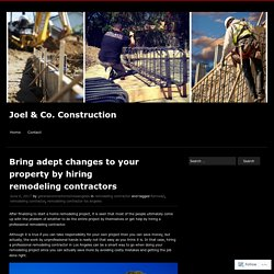 Bring adept changes to your property by hiring remodeling contractors