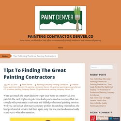Tips To Finding The Great Painting Contractors