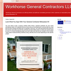 Workhorse General Contractors LLC: Look What You Sign With Your General Contractor Milwaukee WI