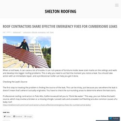 Roof Contractors Share Effective Emergency Fixes for Cumbersome Leaks
