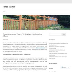 Fence Contractors: Experts To Rely Upon For Installing A Fence