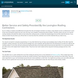 Better Service and Safety Provided By the Lexington Roofing Contractors: olympicroofing