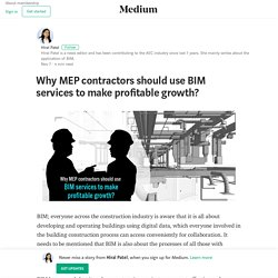 Why MEP contractors should use BIM services to make profitable growth?