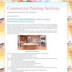 Commercial Painting Services : PAINTING CONTRACTORS INDIANA - What you ought to Understand Before Hiring a Contractor