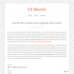 Get the best contractors to upgrade your system – CZ Electric