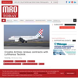 Croatia Airlines renews contracts with Lufthansa Technik Airlines Third Party Maintenance