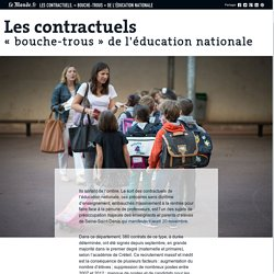 Les contractuels, « bouche-trous » de l'éducation nationale
