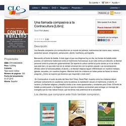 Una llamada compasiva a la Contracultura (9781496406606): David Platt (Autor): CLC Chile