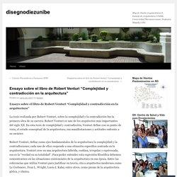 """Ensayo sobre el libro de Robert Venturi """"Complejidad y contradicción en la arquitectura"""""""