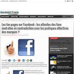 Les fan pages sur Facebook : les attentes des fans sont-elles en contradiction avec les pratiques effectives des marques ?