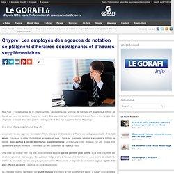 Chypre: Les employés des agences de notation se plaignent d'horaires contraignants et d'heures supplémentaires