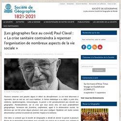 [Les géographes face au covid] Paul Claval : «La crise sanitaire contraindra à repenser l'organisation de nombreux aspects de la vie sociale»