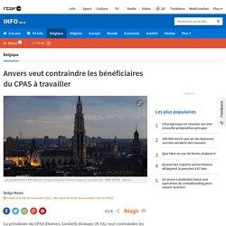 Anvers veut contraindre les bénéficiaires du CPAS à travailler
