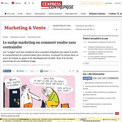 Le nudge marketing ou comment vendre sans contraindre