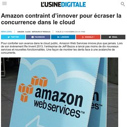 Amazon contraint d'innover pour écraser la concurrence dans le cloud