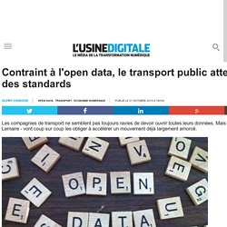 Contraint à l'open data, le transport public attend des standards