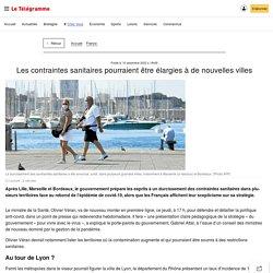 Les contraintes sanitaires pourraient être élargies à de nouvelles villes - France - Le Télégramme