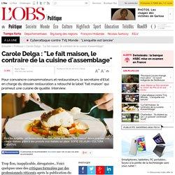 """Carole Delga : """"Le fait maison, le contraire de la cuisine d'assemblage"""""""