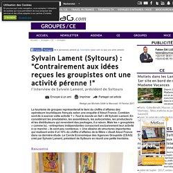 """Sylvain Lament (Syltours) : """"Contrairement aux idées reçues les groupistes ont une activité pérenne !"""""""