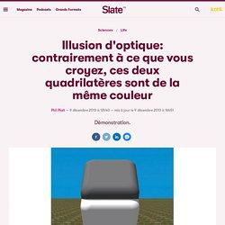 Illusion d'optique: contrairement à ce que vous croyez, ces deux quadrilatères sont de la même couleur