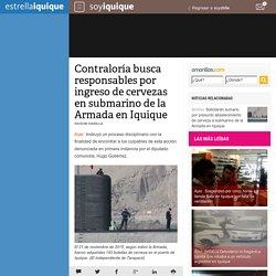 Contraloría busca responsables por ingreso de cervezas en submarino de la Armada en Iquique