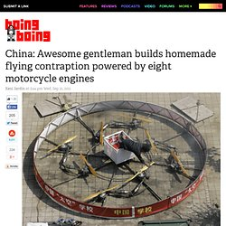 China: Awesome gentleman builds homemade flying contraption powered by eight motorcycle engines