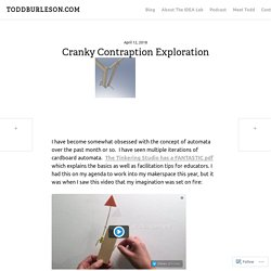 Cranky Contraption Exploration – TODDBURLESON.COM