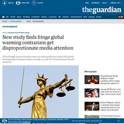 New study finds fringe global warming contrarians get disproportionate media attention