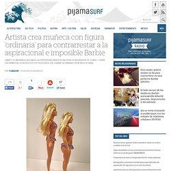 Artista crea muñeca on figura 'ordinaria' para contrarrestar a la aspiracional e imposible Barbie