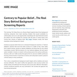 Contrary to Popular Belief…The Real Story Behind Background Screening Reports – Hire Image