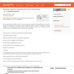 Recuperar usuario y contraseña de ubuntu (Solucionado)