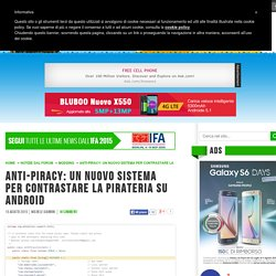 Anti-Piracy: un nuovo sistema per contrastare la pirateria su Android - Androidiani.com