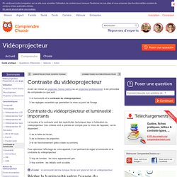 Contraste videoprojecteur : infos sur le contraste du vidéoprojecteur