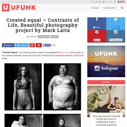 Created equal – Contrasts of Life, Beautiful photography project by Mark Laita