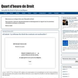 Quart d'heure de Droit: #Contrat : La réforme du droit des contrats est enclenchée !