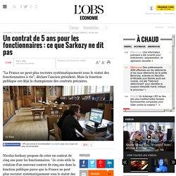 Un contrat de 5 ans pour les fonctionnaires : ce que Sarkozy ne dit pas