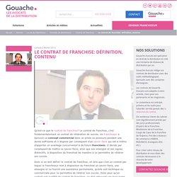 Vidéo : Le contrat de franchise: définition, contenu (Gouache Avocats)