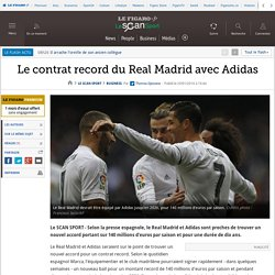 Le contrat record du Real Madrid avec Adidas