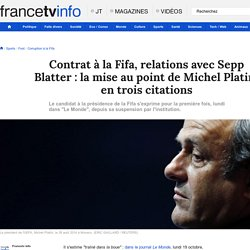 Contrat à la Fifa, relations avec Sepp Blatter: la mise au point de Michel Platini en trois citations