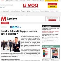Le contrat de travail à Singapour: comment gérer la souplesse? - Le Moci