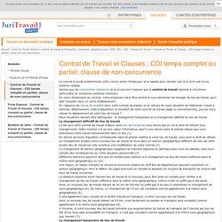 Contrat de Travail et Clauses : CDI temps complet ou partiel, clause de non-concurrence