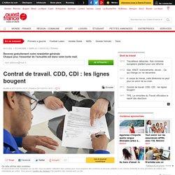 Contrat de travail. CDD, CDI : les lignes bougent